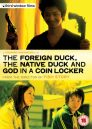 The Foreign Duck the Native Duck & God in a Coin Locker DVD cover