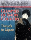 Glimpses Of Snow Country - Travels In Japan